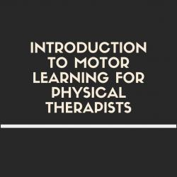 introduction_to_motor_learning_for_physical_therapists_1.jpg