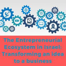 the_entrepreneurial_ecosystem_in_israel_transforming_an_idea_to_a_business.jpg